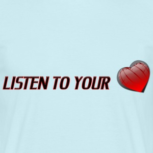 Listen To Your Heart - T-shirt herr