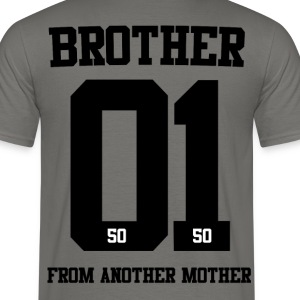 BROTHER FROM ANOTHER MOTHER 01 - Männer T-Shirt