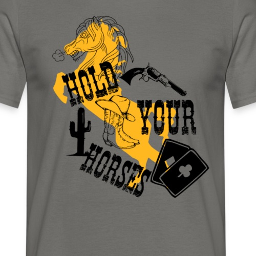 Hold Your Horses Cowboy - T-shirt herr