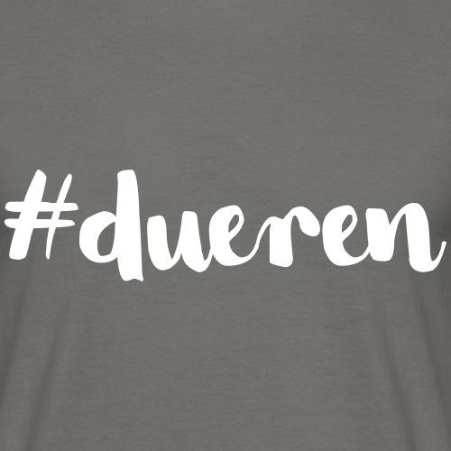 #DUEREN - Männer T-Shirt