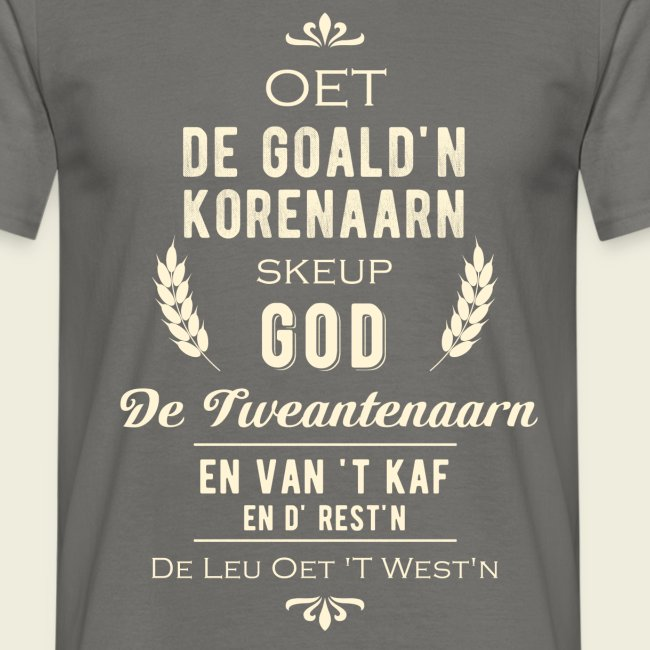 Oet de goald'n korenaarn skeup God de Tweantenaarn