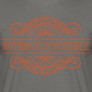 Nothing is impossible - Männer T-Shirt