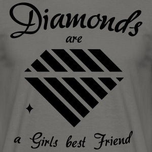 Diamonds are a Girls best Friend - Männer T-Shirt