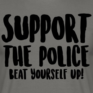 Support the police - Beat yourself up! - Men's T-Shirt