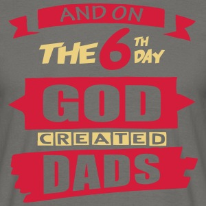 God Created Dads - Men's T-Shirt