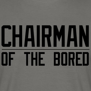 Chairman of the Bored - Men's T-Shirt