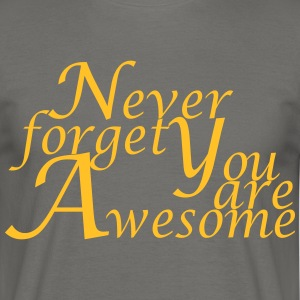 Never_forget_You_are_Awesome - Camiseta hombre