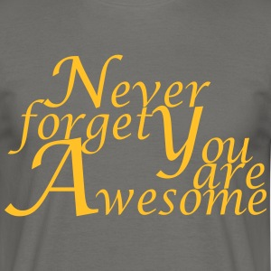 Never_forget_You_are_Awesome - T-skjorte for menn