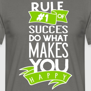 Rule nr one of succes is do what makes you happy - Männer T-Shirt