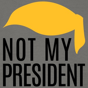 Not my President Trump - Men's T-Shirt