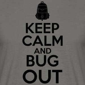 Keep Calm and Bug Out - T-skjorte for menn