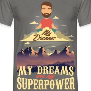 My Dreams Are My Superpower - Koszulka męska