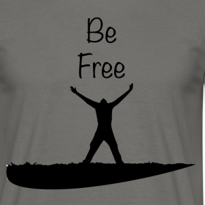 Be Free - T-skjorte for menn