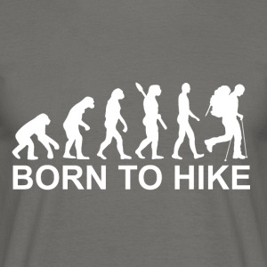 Born to hike - Men's T-Shirt