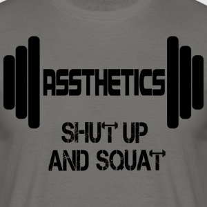 Assthetics - Shut up and Squat - Männer T-Shirt