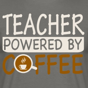 TEACHER powerd by COFFEE - Men's T-Shirt
