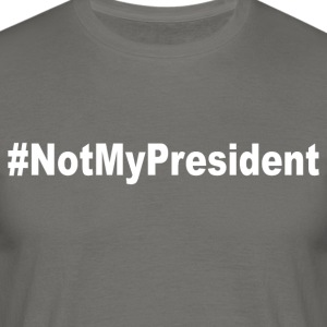 #NotMyPresident - Men's T-Shirt
