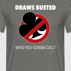 Draws Poker Busted T-Shirt - Men's T-Shirt