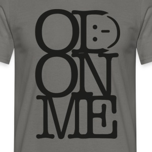 OD ON ME - Zwart - Mannen T-shirt
