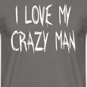 I LOVE MY CRAZY MAN - T-skjorte for menn