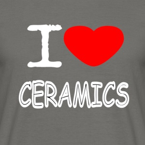 I LOVE CERAMICS - T-skjorte for menn
