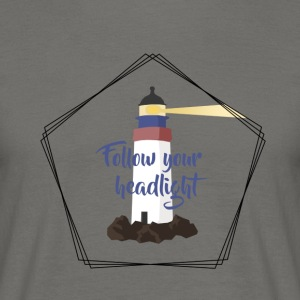Follow your headlight - Maglietta da uomo