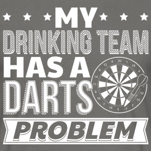 DART MY DRINKING HAS A DARTS PROBLEM - Men's T-Shirt