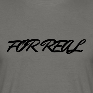 FOR_REAL - Herre-T-shirt
