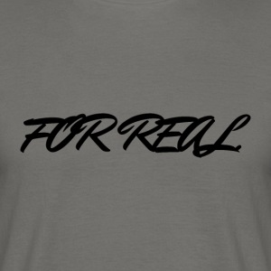 FOR_REAL - T-shirt Homme