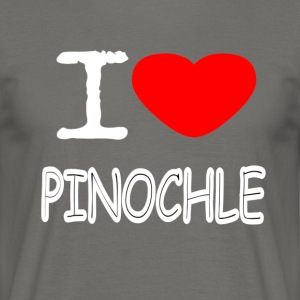 I LOVE PINOCHLE - Men's T-Shirt