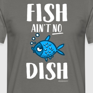 Fish Is not No Dish - T-skjorte for menn