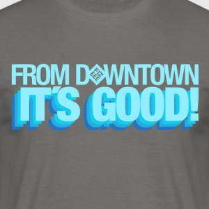 From Downtown Baby!! - Männer T-Shirt