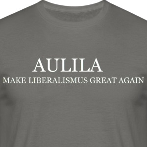 Aulila- Gör liberalism Great Again - T-shirt herr