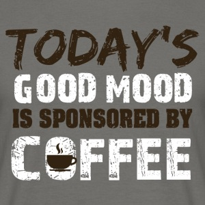 Todays good mood is sponsorend by coffee - Männer T-Shirt