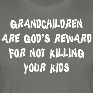Grandchildren God's Reward - Men's T-Shirt