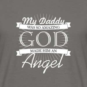 My father is as good angels - Men's T-Shirt