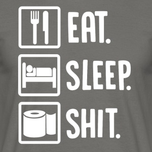 ++Eat, Sleep, Shit++ - Männer T-Shirt