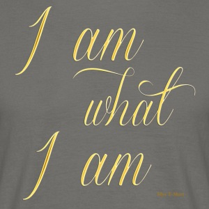 I am what i am - Men's T-Shirt