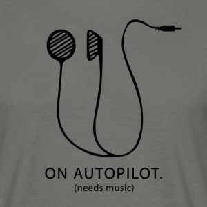 On Autopilot needs music - Men's T-Shirt