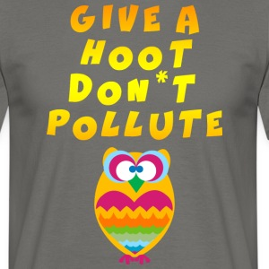 Earth Day Give A Hoot Ne polluez - T-shirt Homme