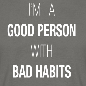 I'M A GOOD PERSON WITH BAD HABITS - Camiseta hombre