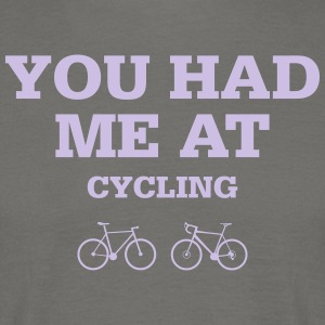 Xou had me at cycling - Männer T-Shirt