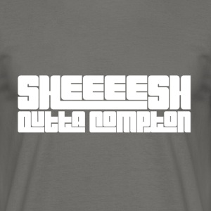 Sheeeesh outta compton - Men's T-Shirt