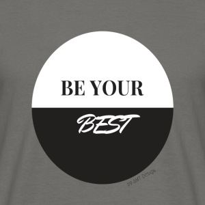BE YOUR BEST - Hustle Fashion by AMTDesign - Männer T-Shirt