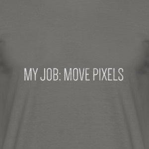 MY JOB: MOVE PIXEL - Herre-T-shirt