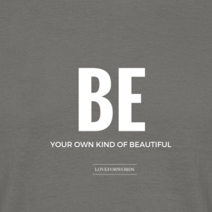 Be You Own Kind Of Beautiful - Men's T-Shirt