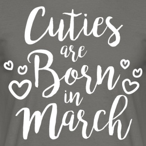 Cuties are born in March - Männer T-Shirt