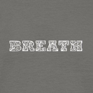 Breath - Men's T-Shirt