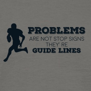 Football: Problems are not stop signs they're - Men's T-Shirt