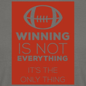 Football: Winning is not everything. It's the only - Men's T-Shirt